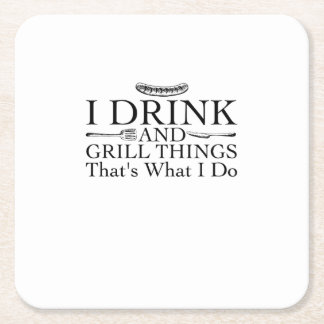 Bbq Barbecue Gift Funny I Drink And Grill Things Square Paper Coaster
