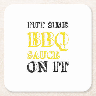 Bbq Barbecue Sauce On It Grilling Funny Gift Square Paper Coaster