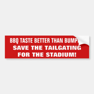 BBQ Better Than  Bumper Tailgating Bumper Sticker