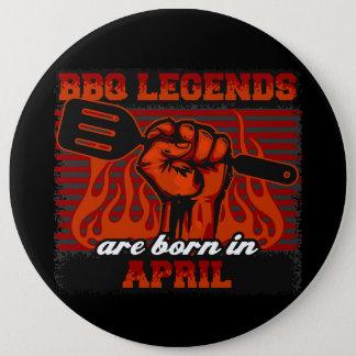 BBQ Legends are Born in April 6 Cm Round Badge