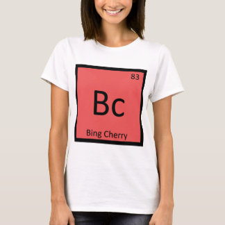 Bc - Bing Cherry Chemistry Periodic Table Symbol T-Shirt