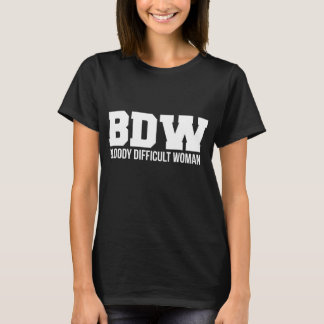 BDW Bloody Difficult Woman Tshirt