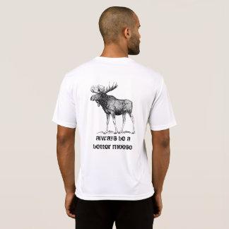 Be a Better Moose T-Shirt