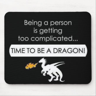 Be a Dragon Mouse Pad