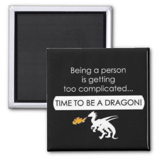 Be a Dragon Square Magnet