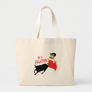 Be A Fighter Large Tote Bag