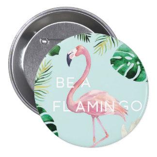 Be A Flamingo Badge