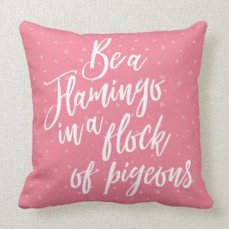 Be a Flamingo Cushion