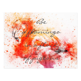 Be a flamingo in a flock of pigeons // watercolor postcard