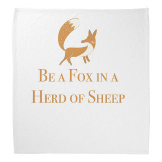Be a Fox in a Herd of Sheep Bandana