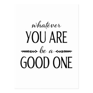 Be a Good One - Inspirational Card Postcard