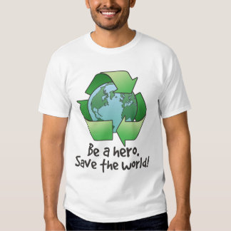 Be A Hero, Recycle Destroyed T-Shirt