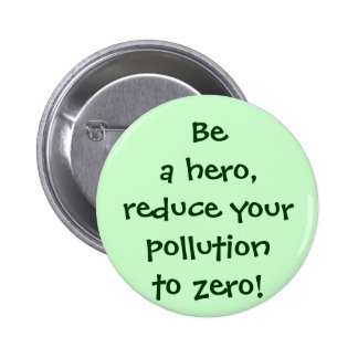 Be a hero, reduce your pollution to zero! Button