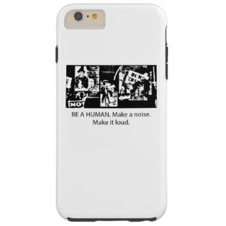Be A Human for your phone Tough iPhone 6 Plus Case
