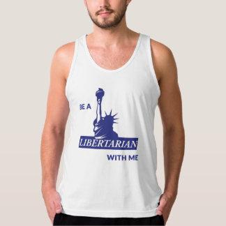 Be a Libertarian With Me Tank Top