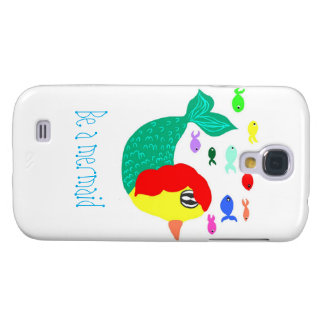BE A mermaid Galaxy S4 Cover