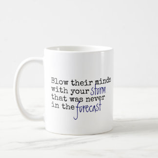 be a murwoman mug blow their minds quote