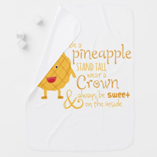 Be a Pineapple Baby Blanket