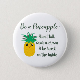 Be A Pineapple Inspirational Motivational Quote 6 Cm Round Badge