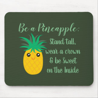 Be A Pineapple Inspirational Motivational Quote Mouse Pad
