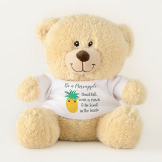 Be A Pineapple Inspirational Motivational Quote Teddy Bear
