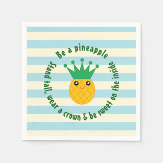 Be A Pineapple Inspirational Quote Disposable Serviettes