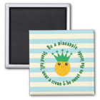 Be A Pineapple Inspirational Quote Magnet