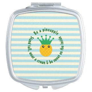 Be A Pineapple Inspirational Quote Travel Mirrors