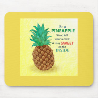 Be a Pineapple Mousepad