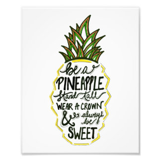 Be A Pineapple Photo Print