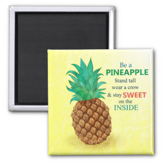 Be a Pineapple Square Magnet