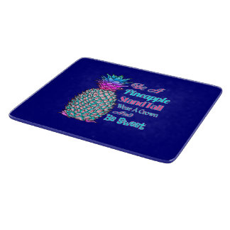 Be a Pineapple Stand Tall Wear a Crown Be Sweet Cutting Board