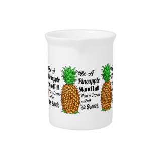 Be a Pineapple Stand Tall Wear a Crown Be Sweet Pitcher