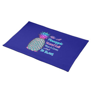 Be a Pineapple Stand Tall Wear a Crown Be Sweet Placemat