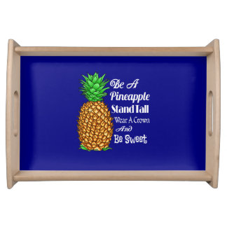 Be a Pineapple Stand Tall Wear a Crown Be Sweet Serving Tray