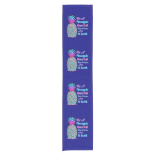 Be a Pineapple Stand Tall Wear a Crown Be Sweet Short Table Runner