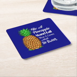 Be a Pineapple Stand Tall Wear a Crown Be Sweet Square Paper Coaster