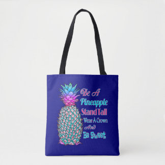 Be a Pineapple Stand Tall Wear a Crown Be Sweet Tote Bag