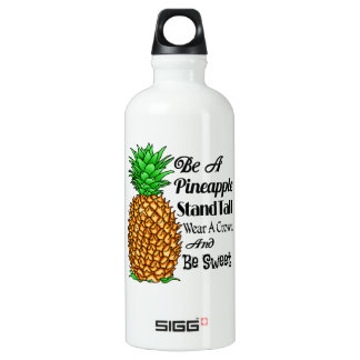 Be a Pineapple Stand Tall Wear a Crown Be Sweet Water Bottle