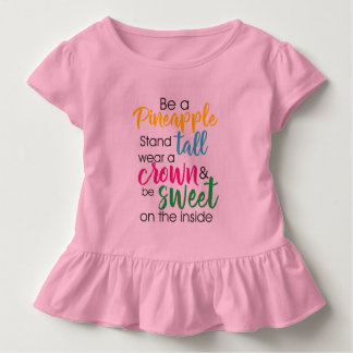 Be A Pineapple Wear A Crown & Be Sweet Inside Toddler T-Shirt