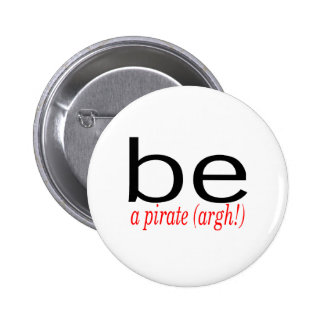Be A Pirate (Argh) 6 Cm Round Badge