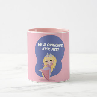 Be a princess, kick ass! - Mug