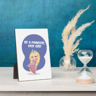 Be a princess, kick ass! - Photo Plaques
