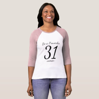 Be a Proverbs 31 Woman T-Shirt