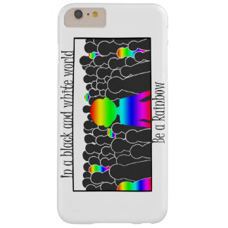 Be A Rainbow - Phone Case