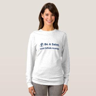 Be A Saint - Woman's Long-sleeve T-shirt