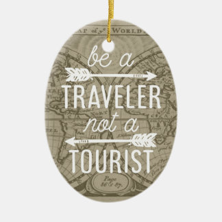 Be a Traveler Not a Tourist Map Typography Quote Ceramic Ornament