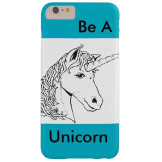 Be A Unicorn iPhone 6 Plus Case