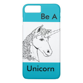 Be A Unicorn iPhone 7 Plus Case