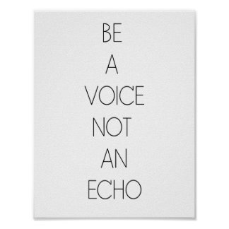 Be a voice not an echo - Minimalist Poster